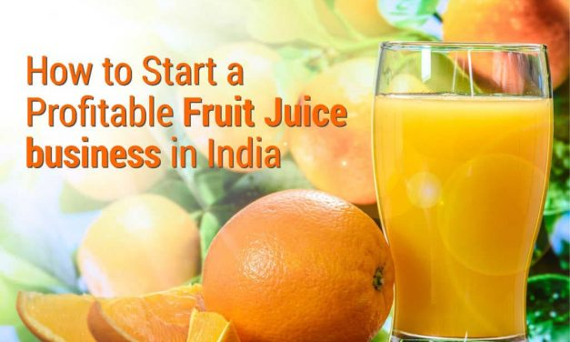 How to Start a Profitable Fruit Juice Business in India